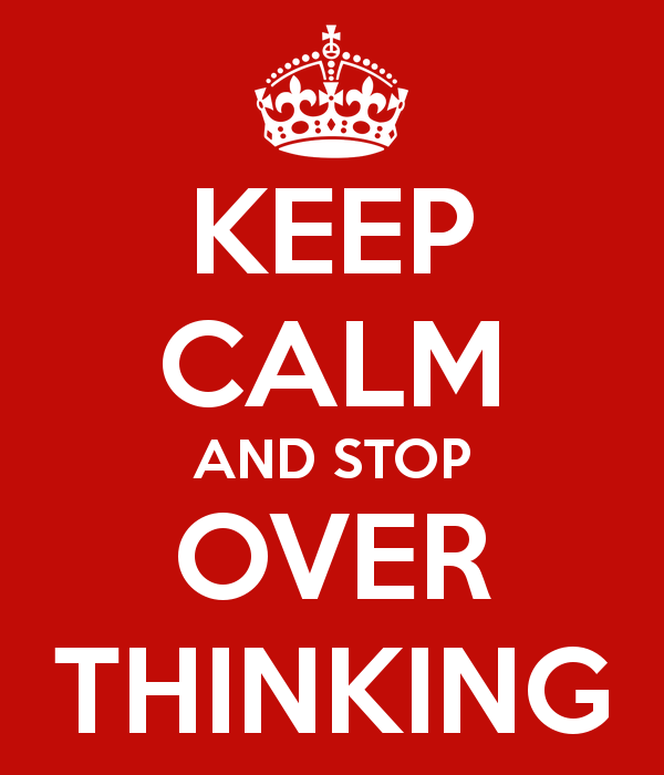 keep-calm-and-stop-over-thinking-3.png