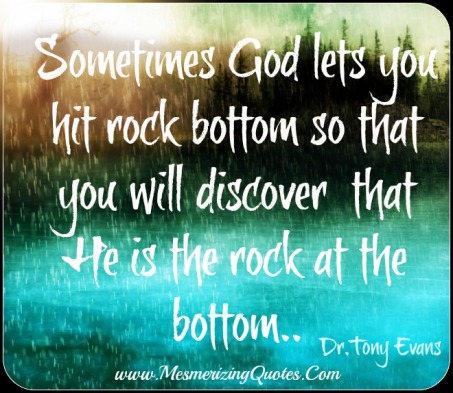sometimes-god-lets-you-hit-rock-bottom